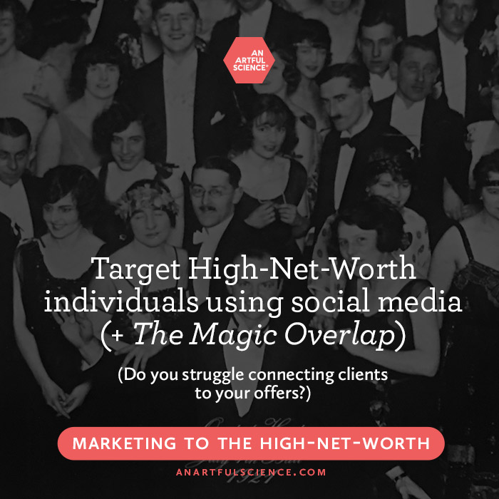 Target High-Net-Worth individuals using social media (+ the magic overlap)