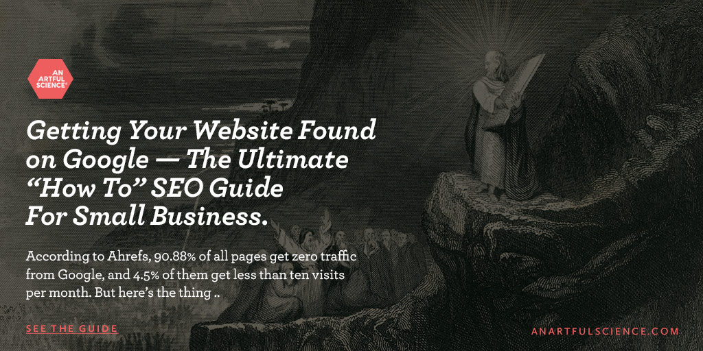 "Getting your website found on Google — the ultimate ""how to"" SEO guide for small business."
